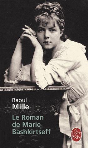 Le Roman de Marie Bashkirtseff  by  Raoul Mille