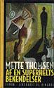 Af en superhelts bekendelser Mette Thomsen