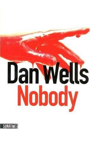 Nobody (John Wayne Cleaver #3)  by  Dan Wells
