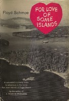 For Love Of Some Islands  by  Floyd Schmoe
