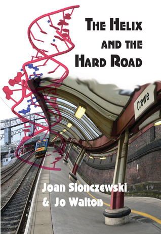 The Helix and the Hard Road Joan Slonczewksi