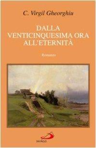 Dalla venticinquesima ora alleternità  by  Constantin Virgil Gheorghiu