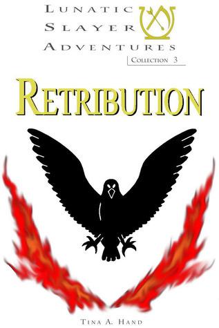 Retribution (Lunatic Slayer, #3))  by  Tina A. Hand