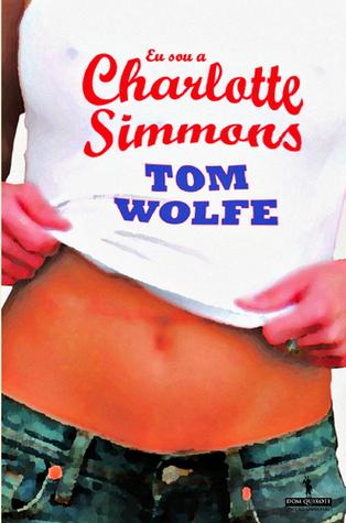 Eu Sou Charlotte Simmons Tom Wolfe