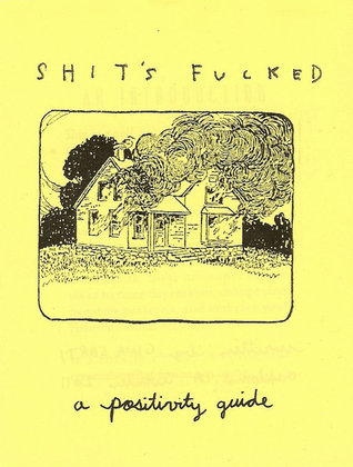 Shits Fucked: A Positivity Guide  by  Gina Sarti