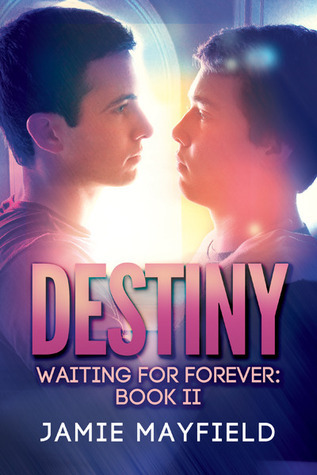 Destiny (Waiting for Forever, #2)  by  Jamie Mayfield