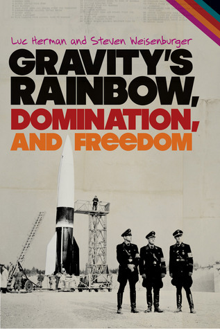 Gravitys Rainbow, Domination, and Freedom Luc Herman