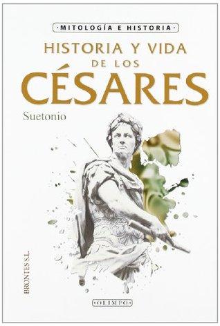 Historia y vida de los Césares Suetonius