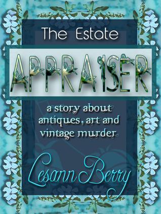 The Estate Appraiser (Lydia Davenport, #1)  by  Lesann Berry