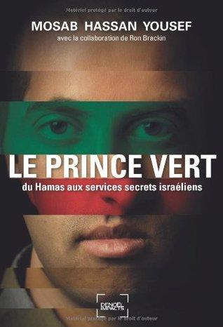 Le Prince vert du Hamas aux services secrets israéliens Mosab Hassan Yousef