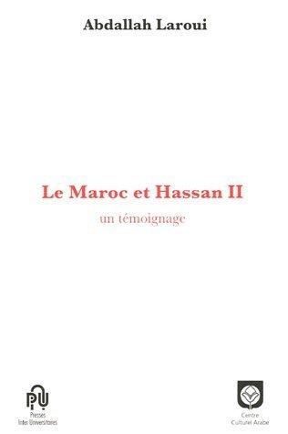 Le Maroc et Hassan II : Un témoignage  by  عبد الله العروي