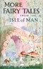 More Fairy Tales From The Isle Of Man  by  Dora Broome