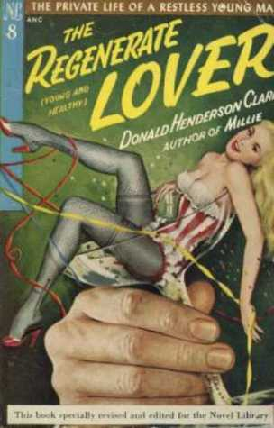 The Regenerate Lover  by  Donald Henderson Clarke