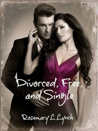 Divorced, Free, and Single Rosemary Lynch