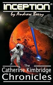 Inception (The Catherine Kimbridge Chronicles, #1)  by  Andrew Beery