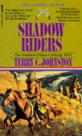 Shadow Riders: Southern Plains Uprising, 1873 (The Plainsmen Series)  by  Terry C. Johnston
