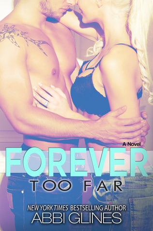 Forever Too Far (Too Far, #3)  by  Abbi Glines