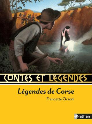 Légendes de Corse (Contes et légendes, #67)  by  Francette Orsoni