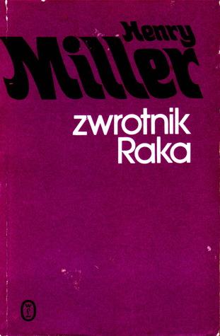 Zwrotnik Raka  by  Henry Miller