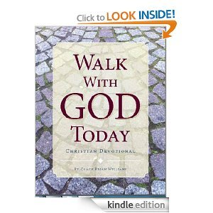 Walk With God Today: Christian Daily Devotional Brian Williams