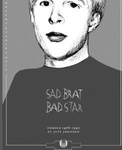 Sad Brat, Bad Star Jeff Johnson