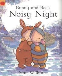 Bunny and Bees Noisy Night Sam Williams