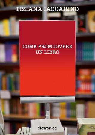 Come promuovere un libro Tiziana Iaccarino