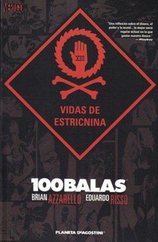100 Balas: Vidas de estricnina  by  Brian Azzarello