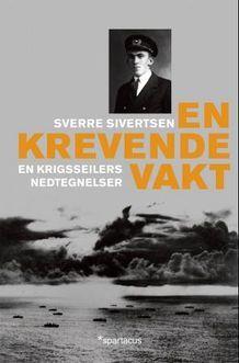 En krevende vakt: En krigsseilers nedtegnelser  by  Sverre Sivertsen