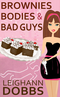 Brownies, Bodies and Bad Guys (A Lexy Baker Bakery Mystery #5) Leighann Dobbs