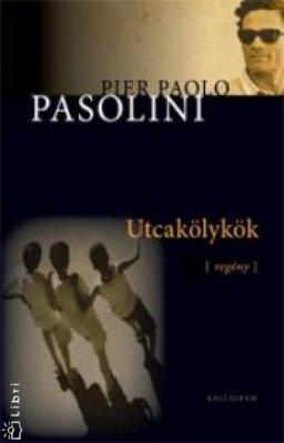 Utcakölykök  by  Pier Paolo Pasolini