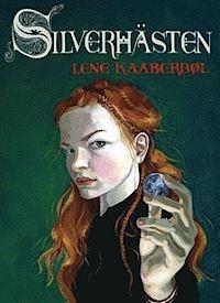 Silverhästen: historien om Katriona Teresadotter (Katrionia, #1) Lene Kaaberbøl