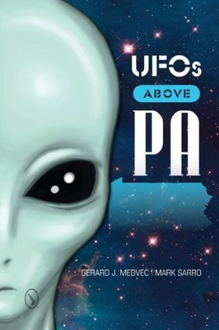 UFOs Above PA  by  Gerard J. Medvec