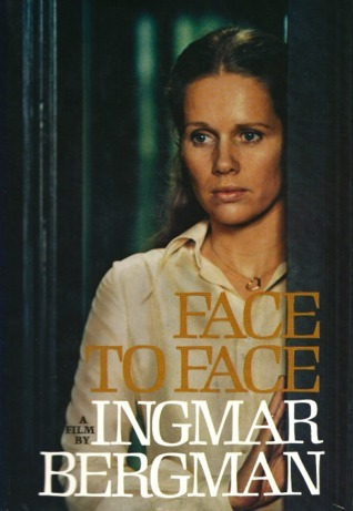 Face to Face: A Film  by  Ingmar Bergman