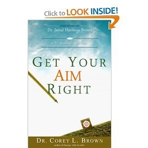 Get Your Aim Right Corey L. Brown