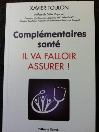 Complémentaires santé. Il va falloir assurer!  by  Xavier TOULON