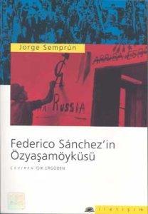 Federico Sanchezin Özyaşamöyküsü  by  Jorge Semprún