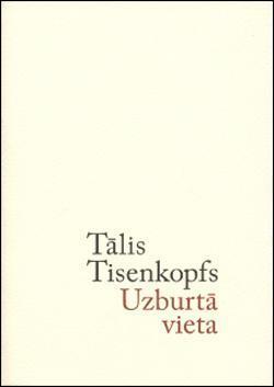 Uzburtā vieta  by  Tālis Tisenkopfs