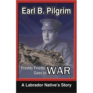 Freddy Frieda Goes to War  by  Earl B. Pilgrim