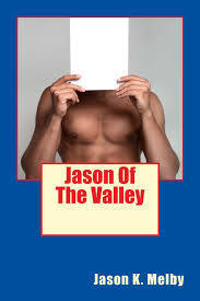 Jason Of The Valley Jason K. Melby