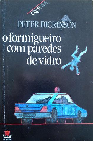 O formigueiro com paredes de vidro Peter Dickinson