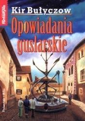 Opowiadania guslarskie  by  Kir Bulychev