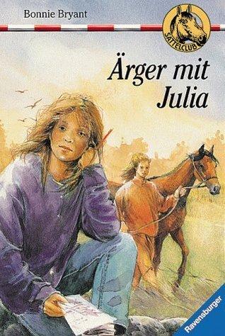 Ärger mit Julia (Sattelclub, #9)  by  Bonnie Bryant