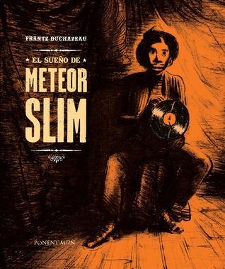El sueño de Meteor Slim  by  Frantz Duchazeau