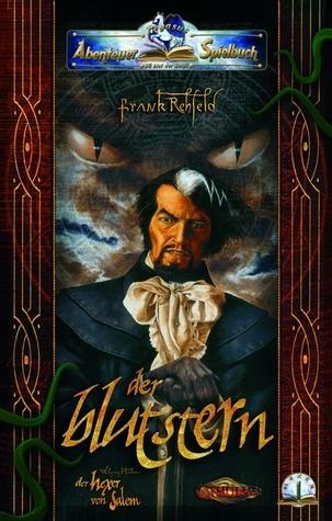 Der Blutstern. Abenteuer-Spielbuch in der Welt des Hexers von Salem  by  Frank Rehfeld
