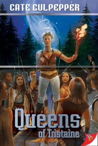 Queens of Tristaine (Tristaine, #4)  by  Cate Culpepper