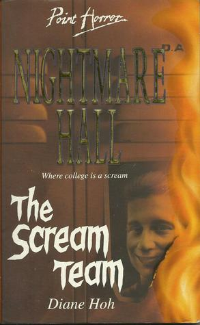 The Scream Team (Nightmare Hall, #5) Diane Hoh
