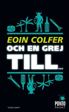 Och en grej till (Hitchhikers Guide to the Galaxy, #6) Eoin Colfer