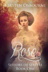 Rose (Suitors of Seattle, #1)  by  Kirsten Osbourne