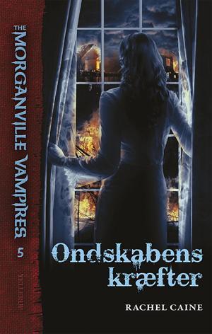 Ondskabens kræfter (The Morganville Vampires, #5)  by  Rachel Caine